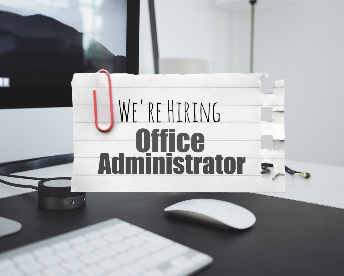 We are hiring: Office Administrator